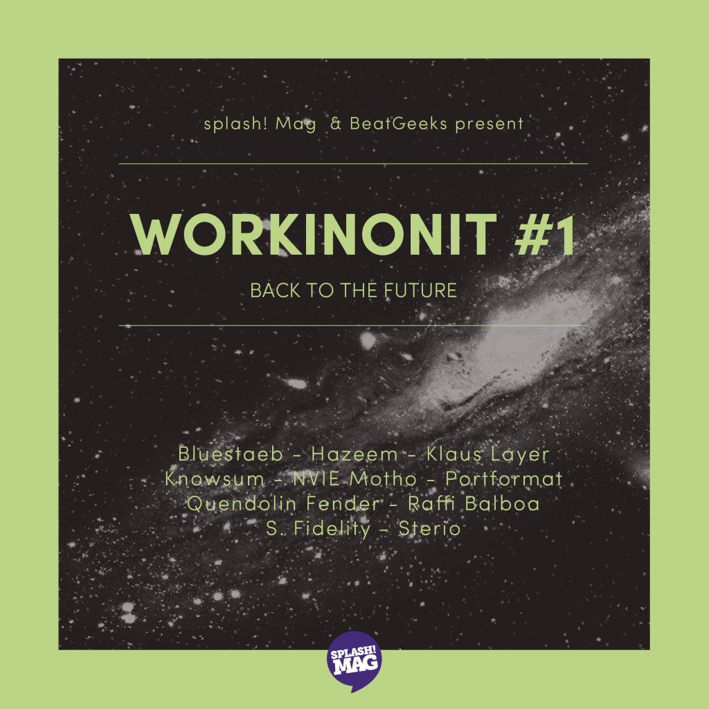 Splash! MAG X BeatGeeks present WORKINONIT free beattape